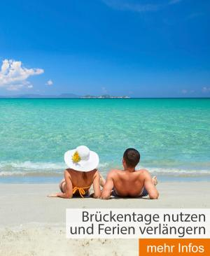 Brückentage nutzen und Ferien verlängern