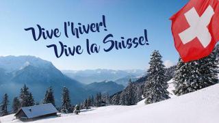 Vive l'hiver! Vive la Suisse!