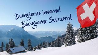 Buongiorno inverno! Buongiorno Svizzera!
