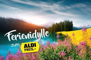 ALDI Woche KW09 - Ferienidylle zum ALDI PREIS