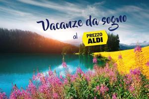 Settimana ALDI 09 - Idilli vacanzieri a un PREZZO ALDI